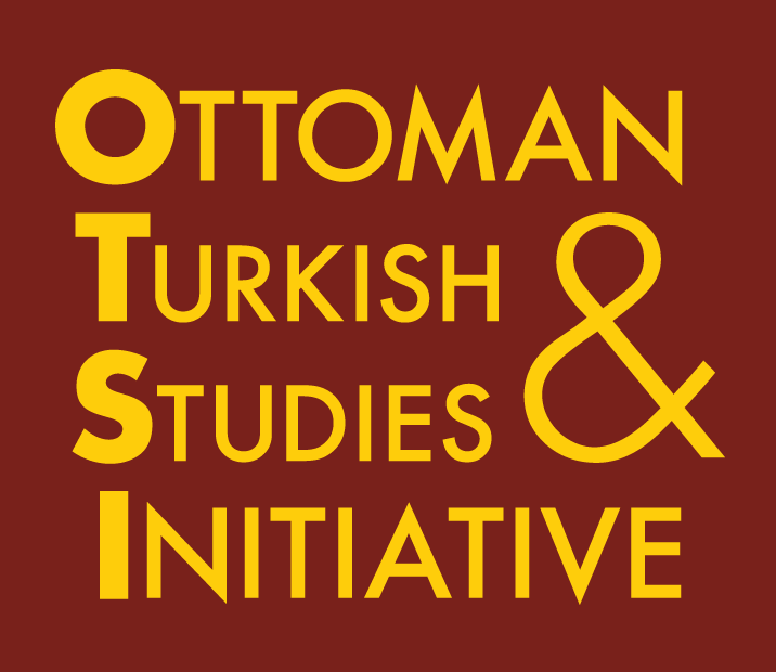 The Ottoman & Turkish Studies Initiative
